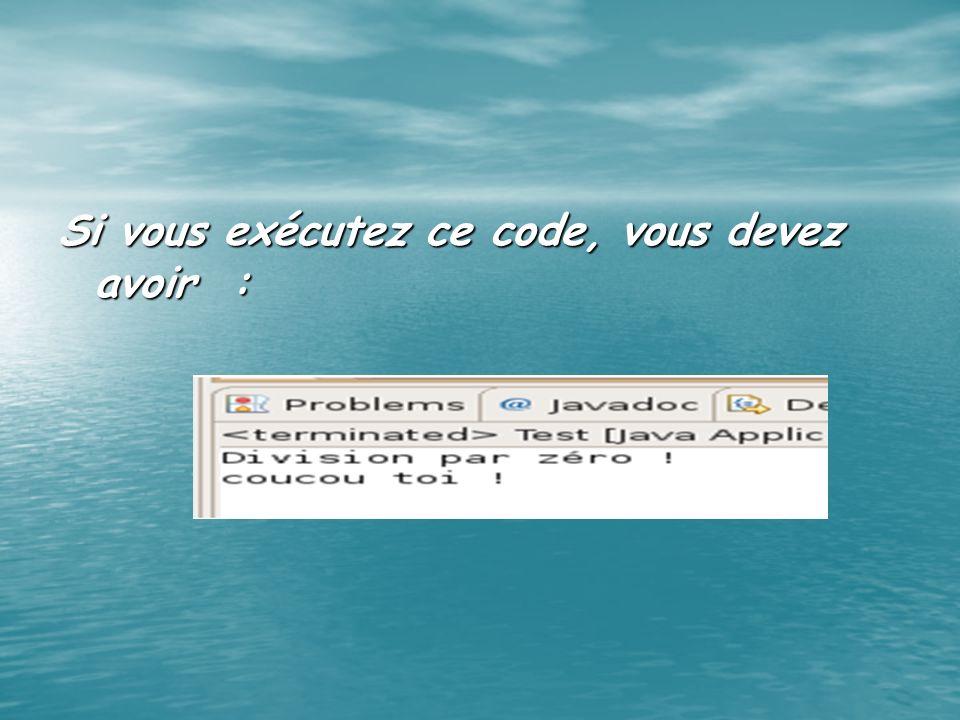 Si vous exécutez ce code, vous devez avoir :