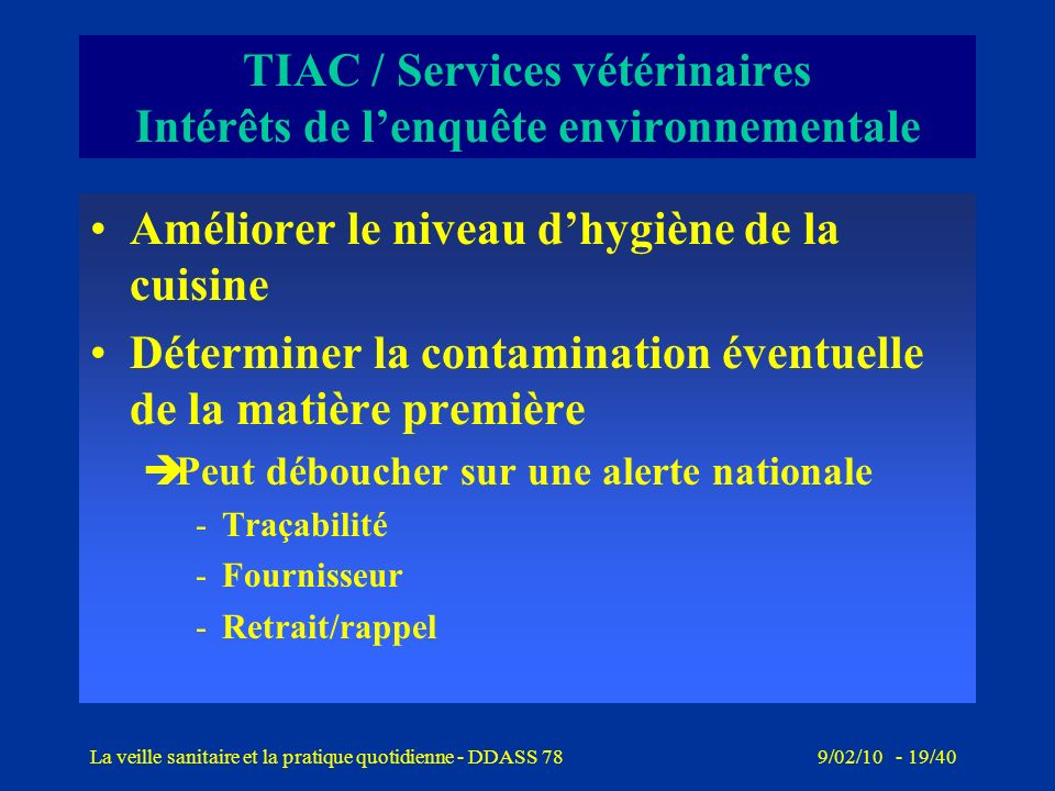 TIAC / Services vétérinaires Intérêts de l'enquête environnementale