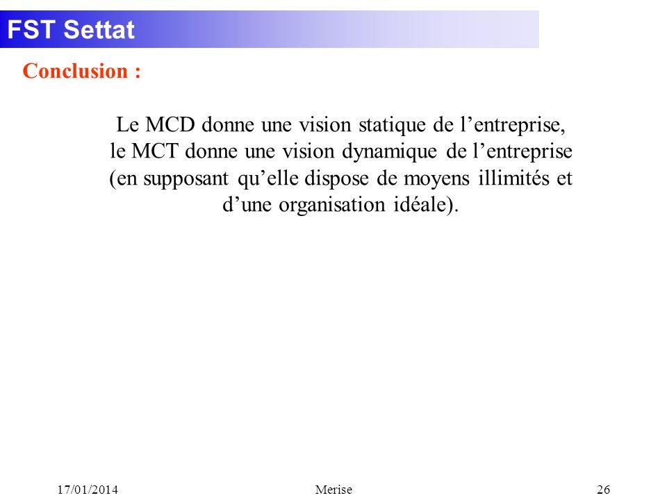 Le MCD donne une vision statique de l'entreprise,