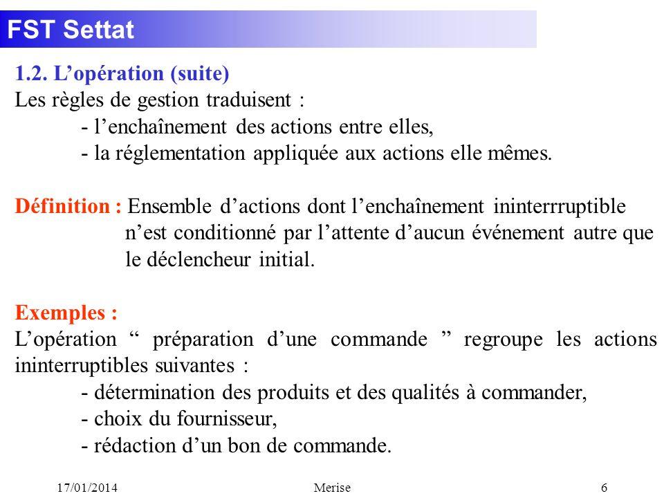 Les règles de gestion traduisent :