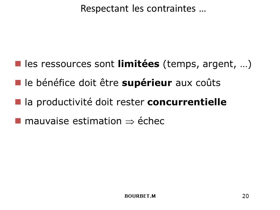 Respectant les contraintes …