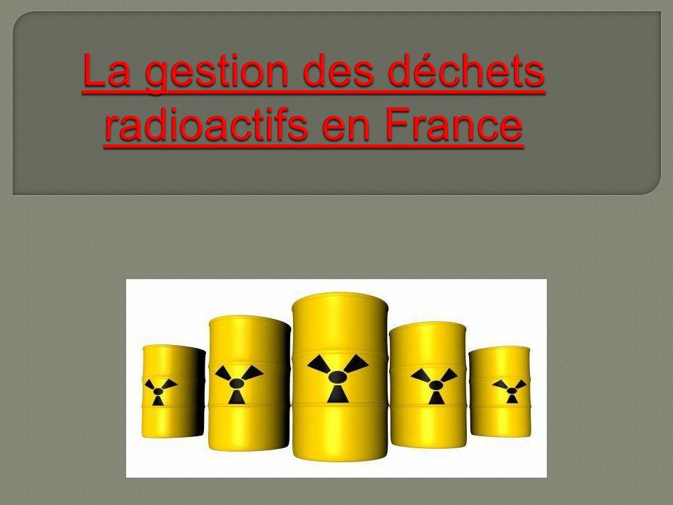 La gestion des déchets radioactifs en France