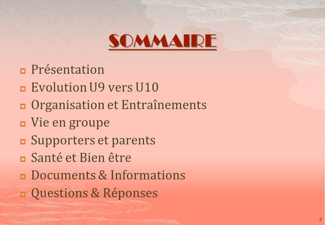 SOMMAIRE Présentation Evolution U9 vers U10