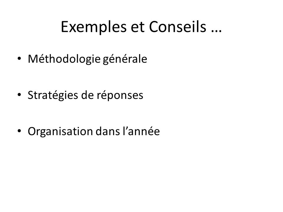 Exemples et Conseils … Méthodologie générale Stratégies de réponses