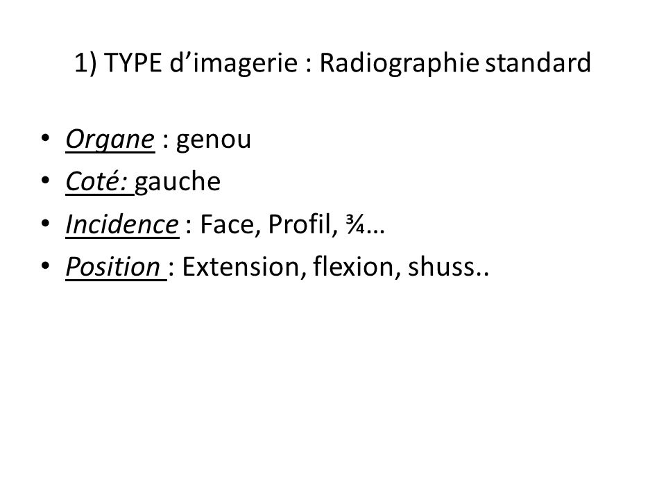 1) TYPE d'imagerie : Radiographie standard