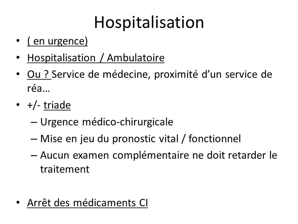 Hospitalisation ( en urgence) Hospitalisation / Ambulatoire