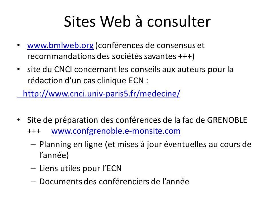 Sites Web à consulterwww.bmlweb.org (conférences de consensus et recommandations des sociétés savantes +++)