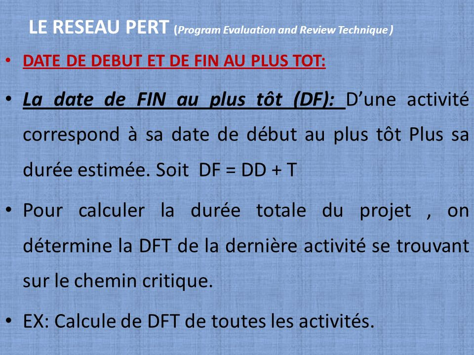 LE RESEAU PERT (Program Evaluation and Review Technique )