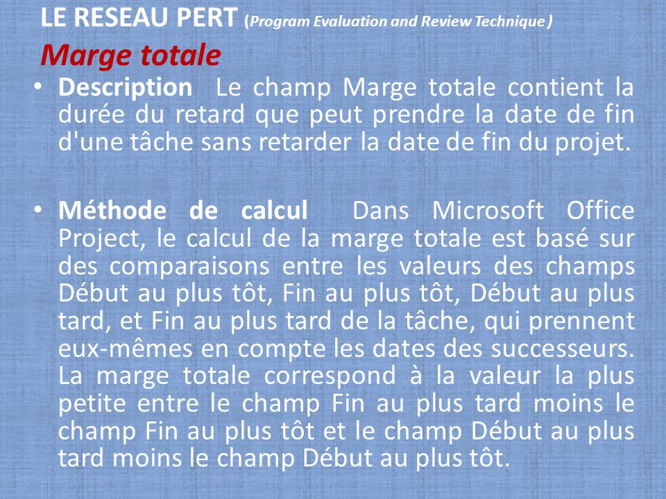 LE RESEAU PERT (Program Evaluation and Review Technique ) Marge totale