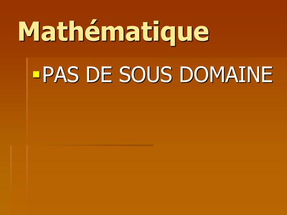 Mathématique PAS DE SOUS DOMAINE