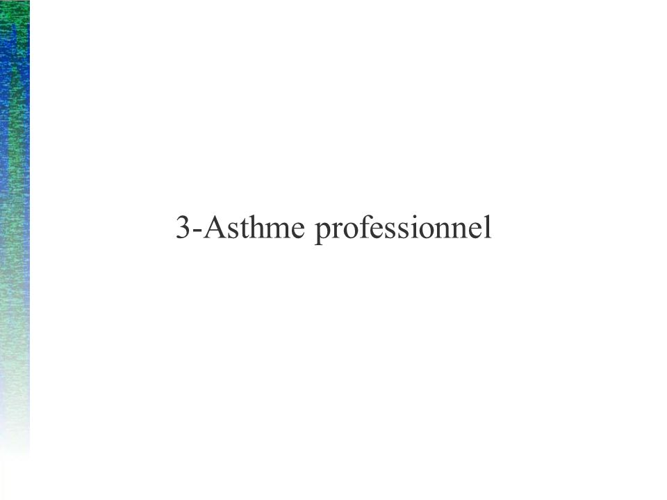 3-Asthme professionnel