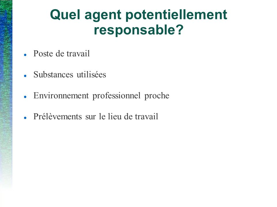 Quel agent potentiellement responsable