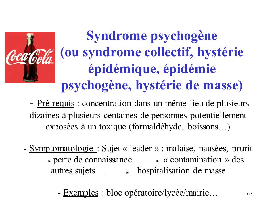 Syndrome psychogène. (ou syndrome collectif, hystérie