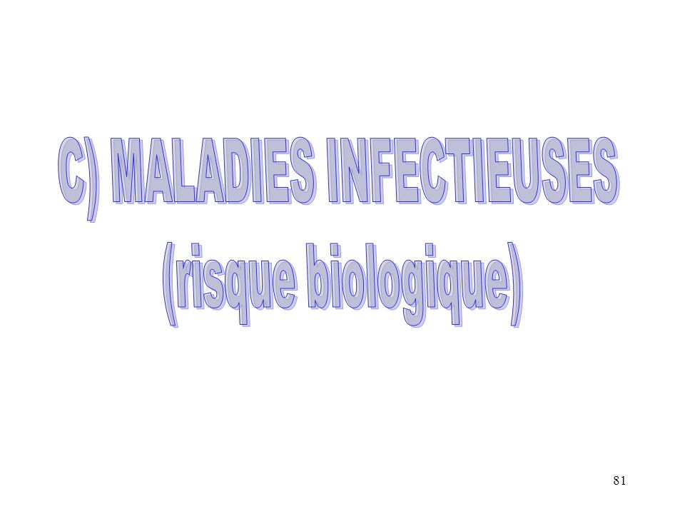 C) MALADIES INFECTIEUSES