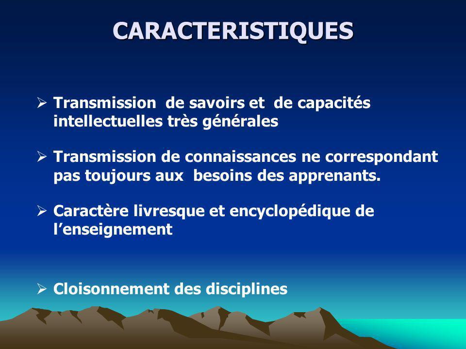 CARACTERISTIQUES Transmission de savoirs et de capacités intellectuelles très générales.