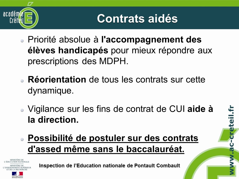Contrats aidés Priorité absolue à l accompagnement des élèves handicapés pour mieux répondre aux prescriptions des MDPH.