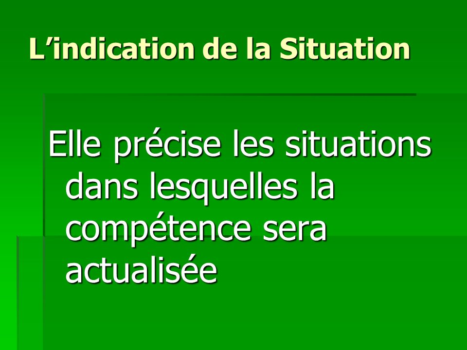 L'indication de la Situation