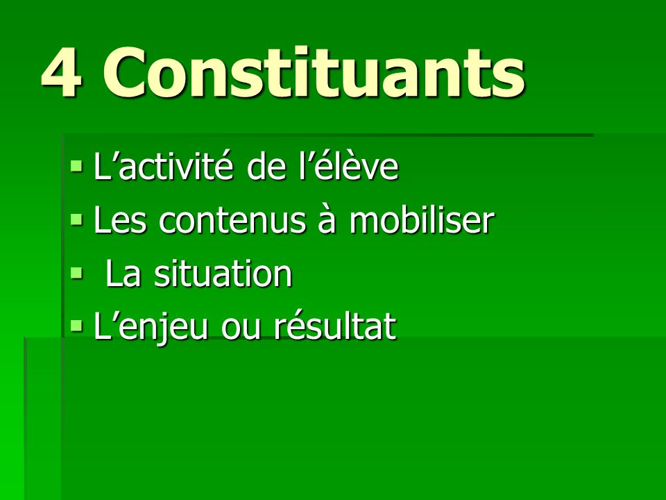 4 Constituants L'activité de l'élève Les contenus à mobiliser