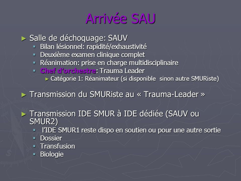 Arrivée SAU Salle de déchoquage: SAUV