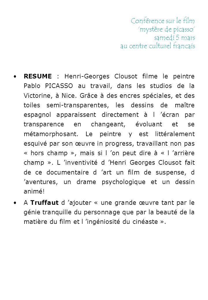 Conférence sur le film 'mystère de picasso' samedi 5 mars au centre culturel francais