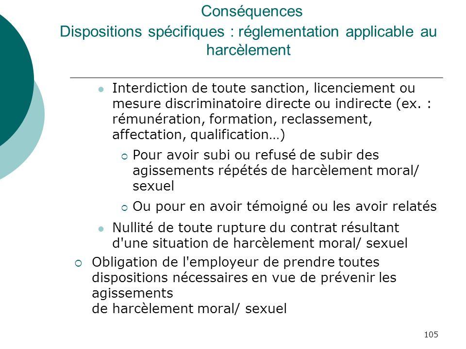 Conséquences Dispositions spécifiques : réglementation applicable au harcèlement