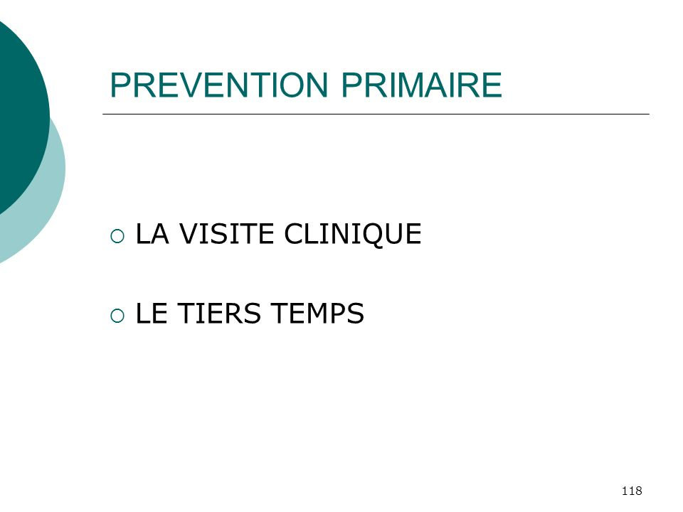 PREVENTION PRIMAIRE LA VISITE CLINIQUE LE TIERS TEMPS