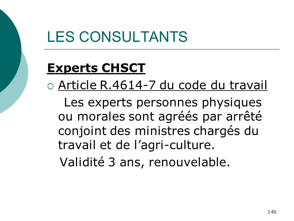 LES CONSULTANTS Experts CHSCT Article R.4614-7 du code du travail
