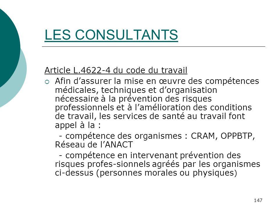 LES CONSULTANTS Article L.4622-4 du code du travail