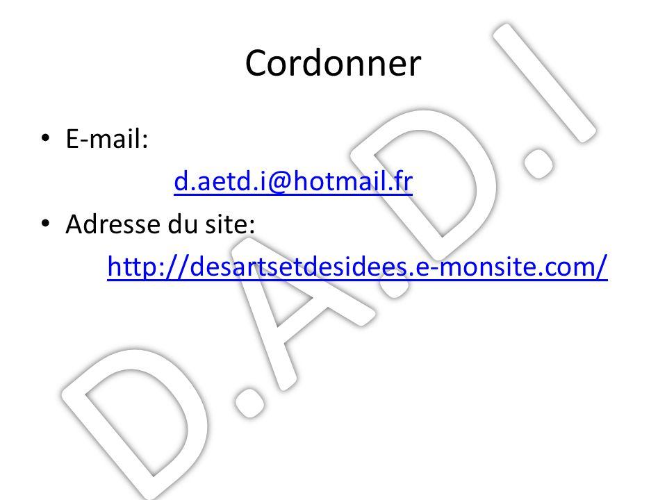 D.A.D.I Cordonner E-mail: d.aetd.i@hotmail.fr Adresse du site: