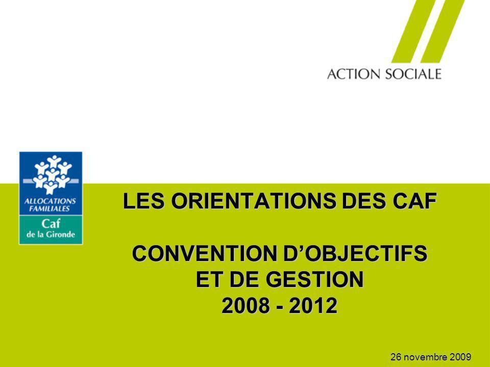 LES ORIENTATIONS DES CAF CONVENTION D'OBJECTIFS ET DE GESTION 2008 - 2012