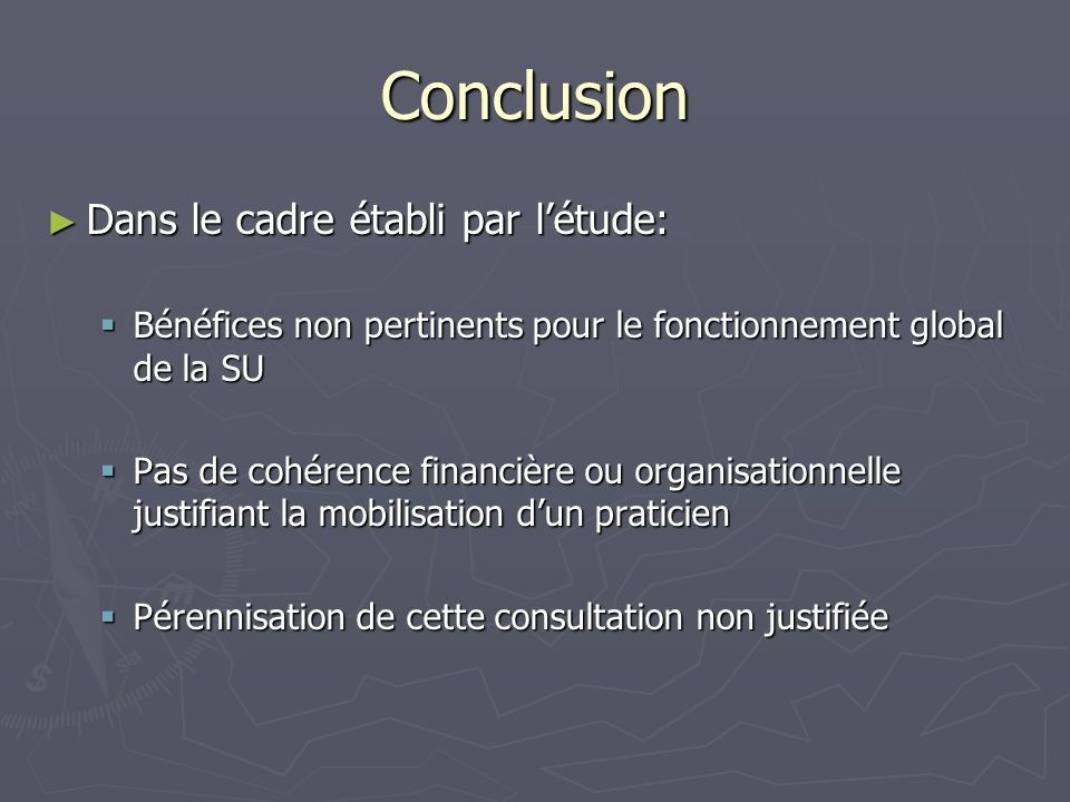 Conclusion Dans le cadre établi par l'étude: