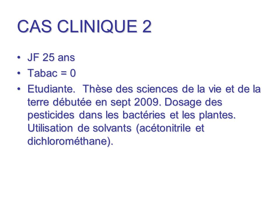 CAS CLINIQUE 2 JF 25 ans Tabac = 0