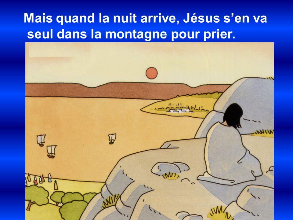 Mais quand la nuit arrive, Jésus s'en va