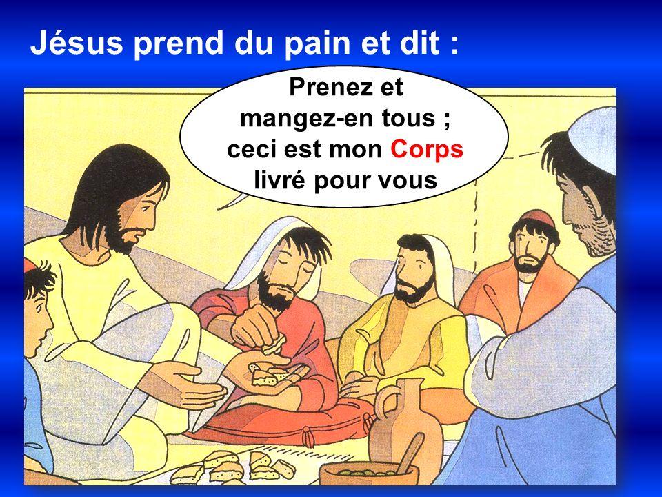 Jésus prend du pain et dit :