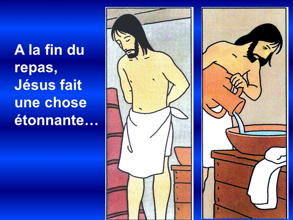 A la fin du repas, Jésus fait une chose étonnante…