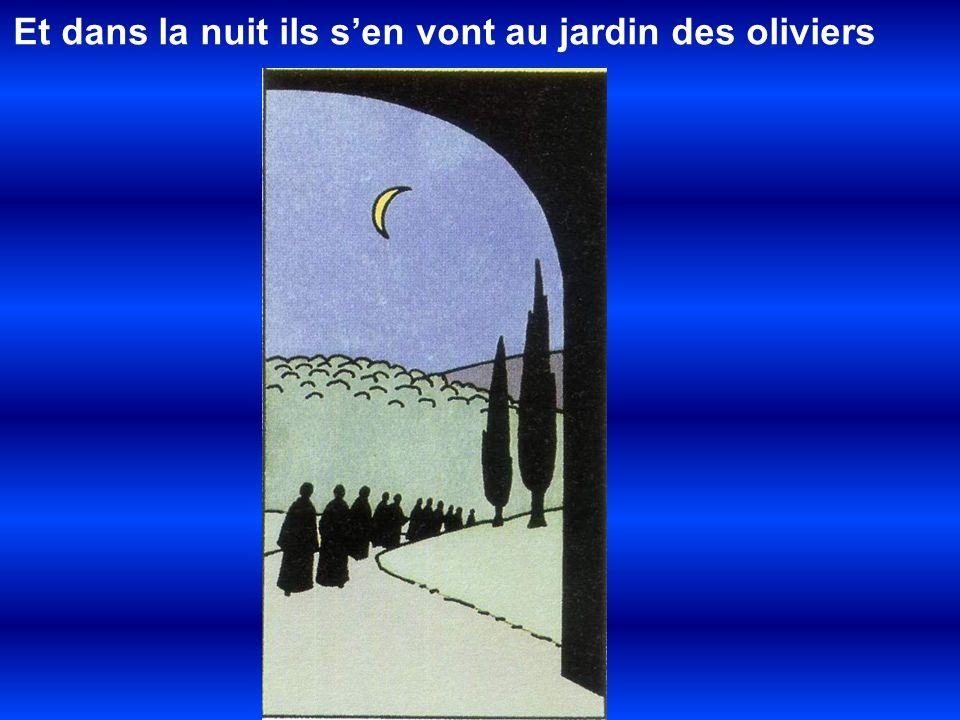 Et dans la nuit ils s'en vont au jardin des oliviers