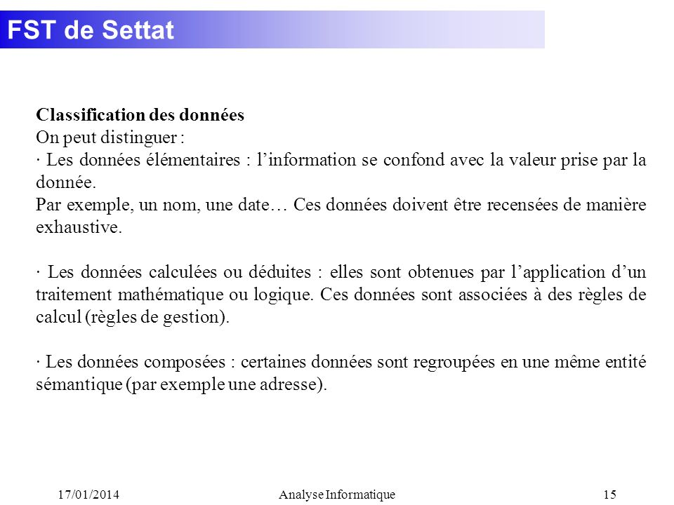 Classification des données On peut distinguer :