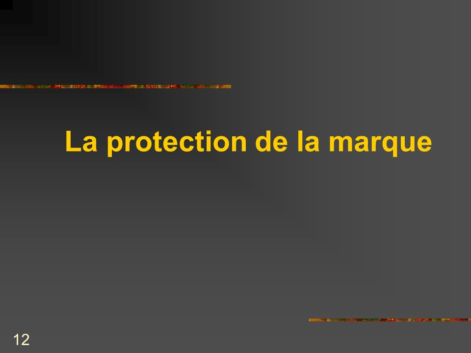 La protection de la marque