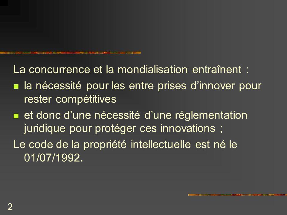 La concurrence et la mondialisation entraînent :