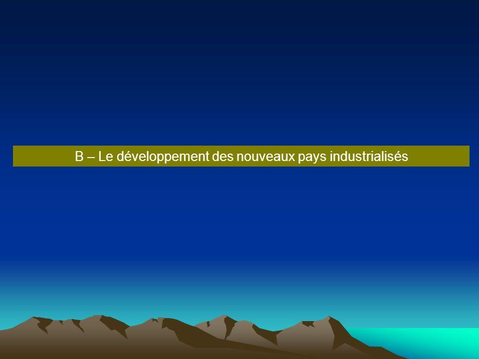 B – Le développement des nouveaux pays industrialisés