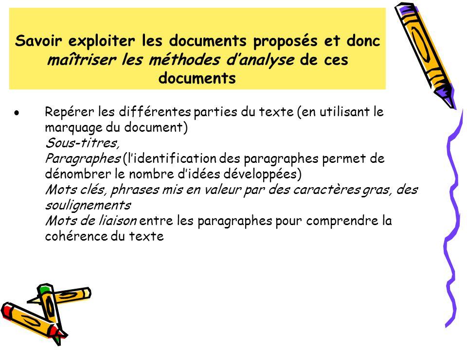 Savoir exploiter les documents proposés et donc maîtriser les méthodes d'analyse de ces documents
