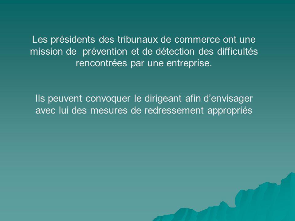 Les présidents des tribunaux de commerce ont une mission de prévention et de détection des difficultés rencontrées par une entreprise.
