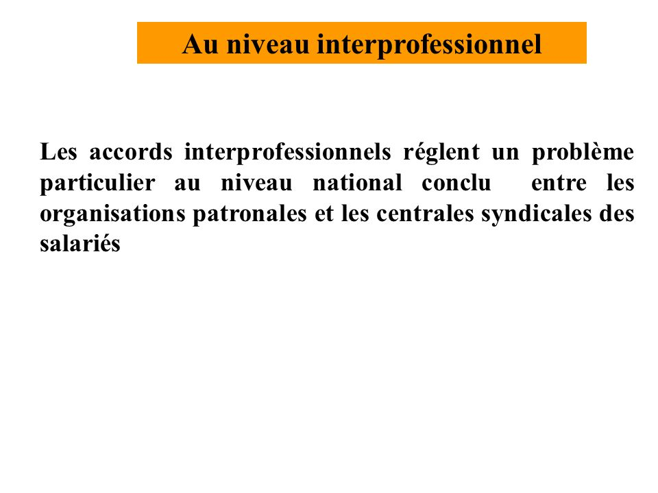 Au niveau interprofessionnel