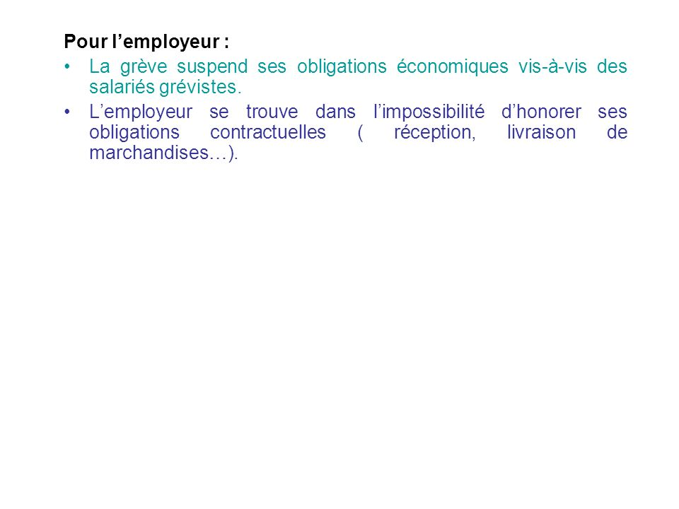 Pour l'employeur : La grève suspend ses obligations économiques vis-à-vis des salariés grévistes.