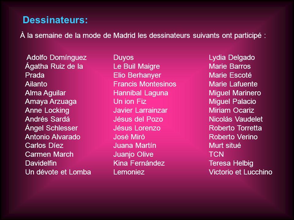 Dessinateurs: À la semaine de la mode de Madrid les dessinateurs suivants ont participé :