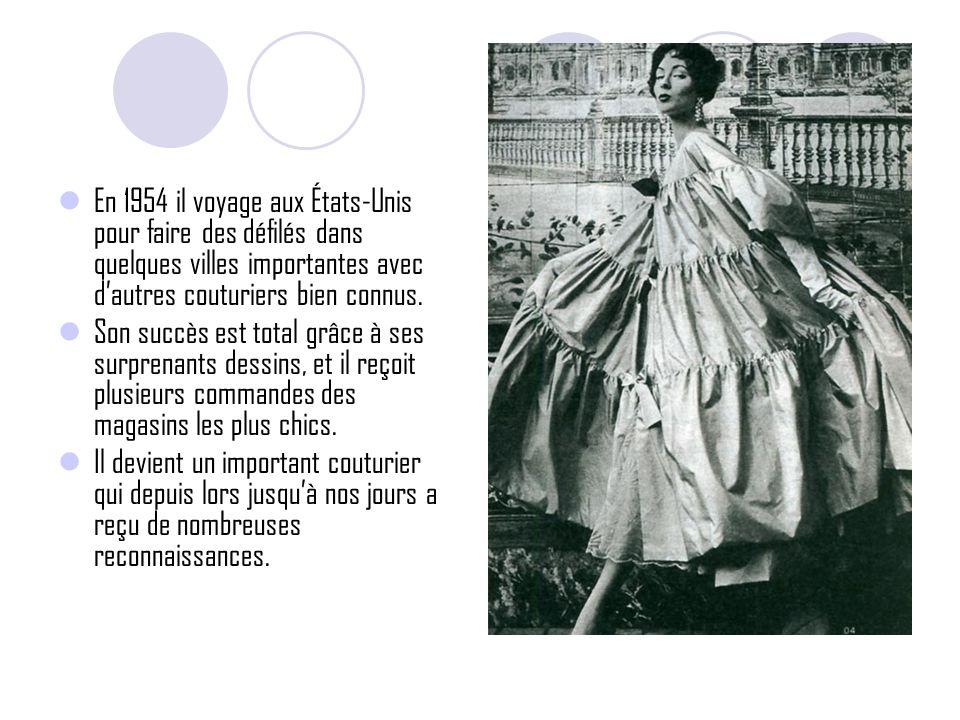 En 1954 il voyage aux États-Unis pour faire des défilés dans quelques villes importantes avec d'autres couturiers bien connus.
