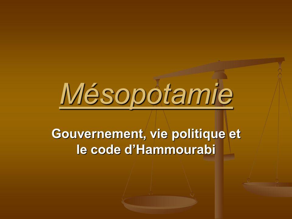 Gouvernement, vie politique et le code d'Hammourabi