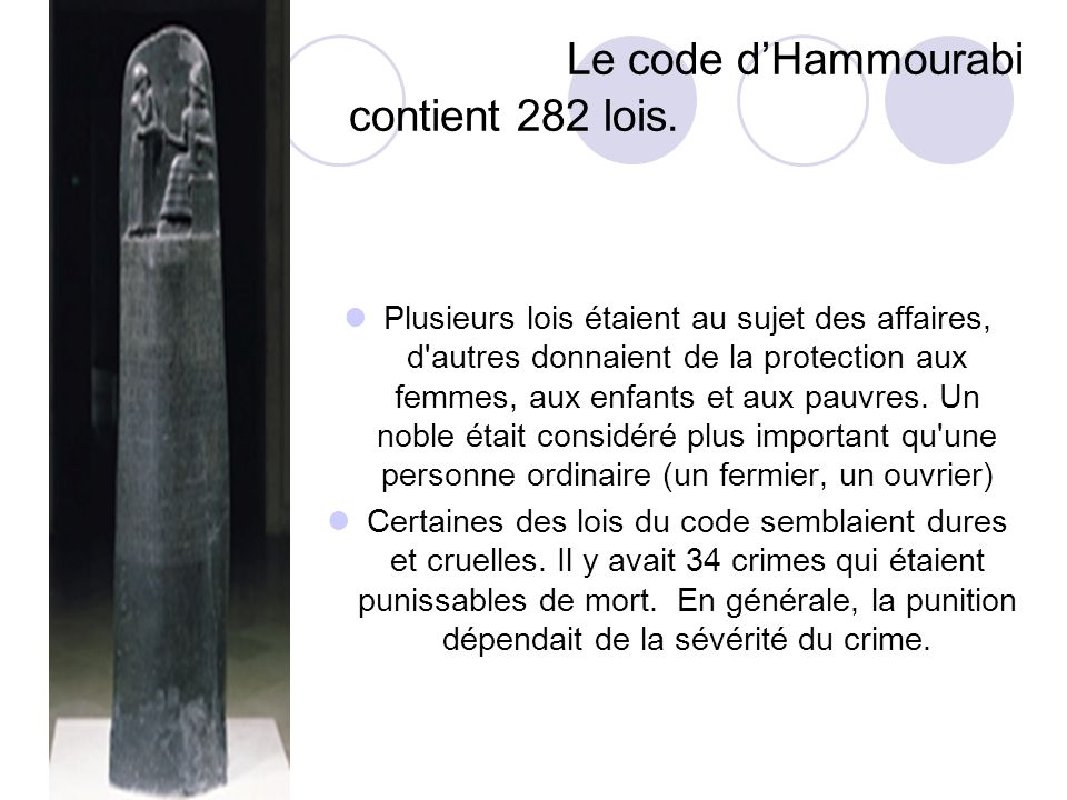 Le code d'Hammourabi contient 282 lois.