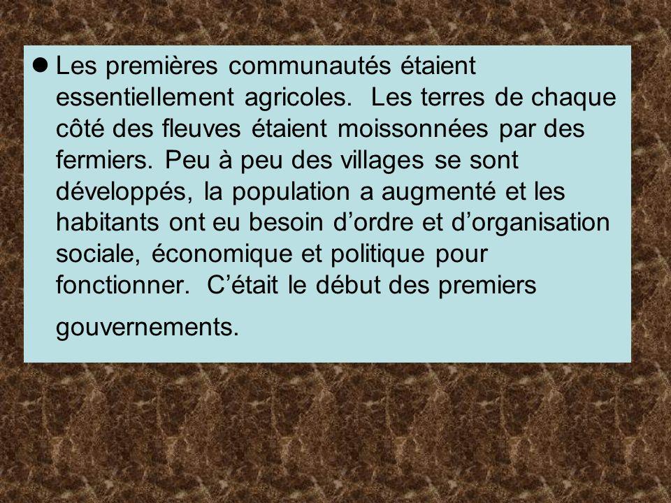 Les premières communautés étaient essentiellement agricoles