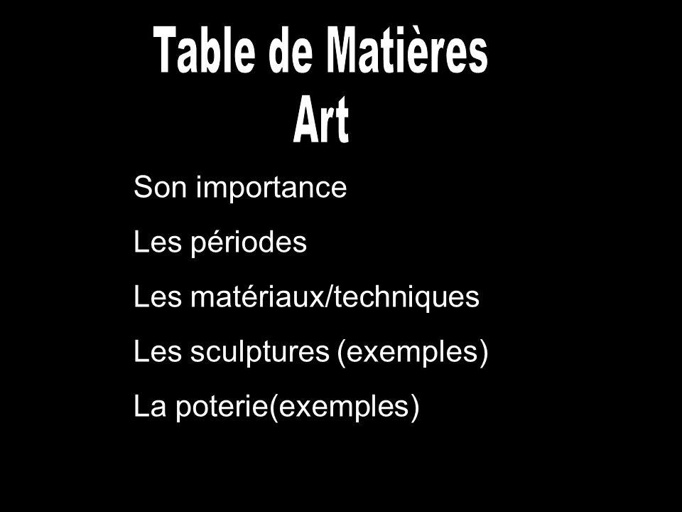 Table de Matières Art Son importance Les périodes